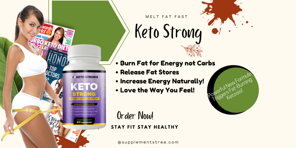 Keto Strong Pill Reviews: Is It Worth of Money? Scam Or Legit? (Shark Tank)  - Supplements Tree